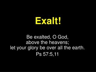 Exalt!