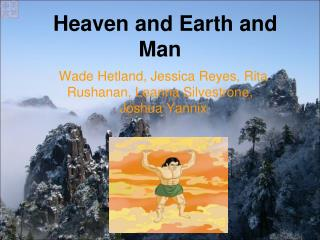 Heaven and Earth and Man