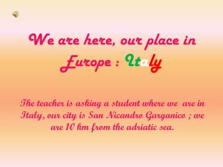 We are here, our place in  Europe :  It a ly