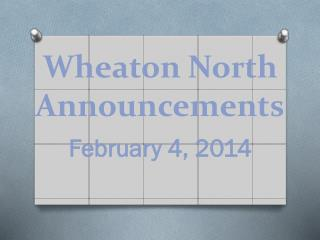 Wheaton North Announcements