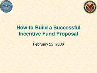 How to Build a Successful Incentive Fund Proposal