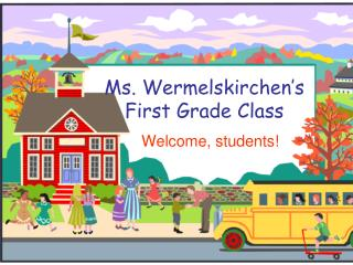 Ms.  Wermelskirchen's First Grade Class