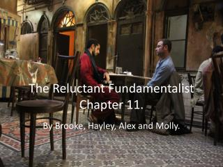 The Reluctant  F undamentalist Chapter 11.