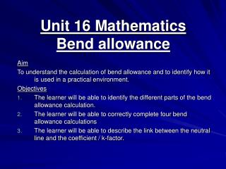 Unit 16 Mathematics  Bend allowance