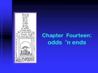 Chapter  Fourteen :  odds  'n ends