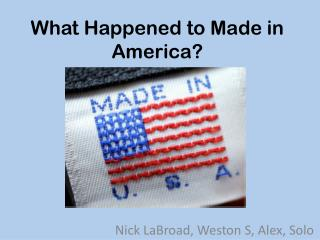 What Happened to Made in America?