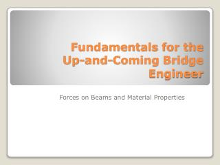 Fundamentals for the Up-and-Coming Bridge Engineer
