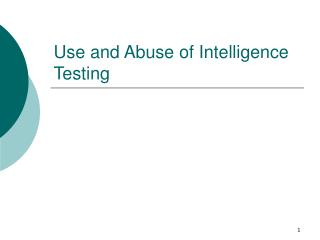 Use and Abuse of Intelligence Testing