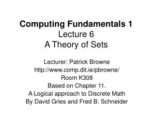 Computing Fundamentals 1 Lecture 6 A Theory of Sets