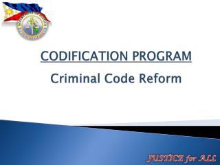 CODIFICATION PROGRAM Criminal Code Reform