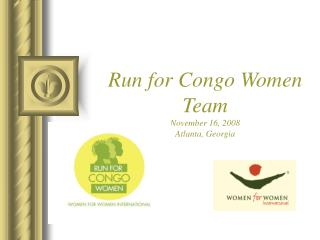 Run for Congo Women Team November 16, 2008 Atlanta, Georgia