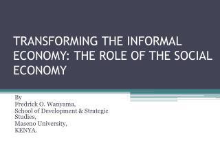 TRANSFORMING THE INFORMAL ECONOMY: THE ROLE OF THE SOCIAL ECONOMY
