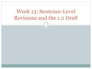 Week 13: Sentence-Level Revisions and the 1.2 Draft