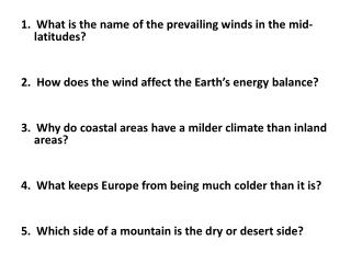 1.  What is the name of the prevailing winds in the mid-latitudes?