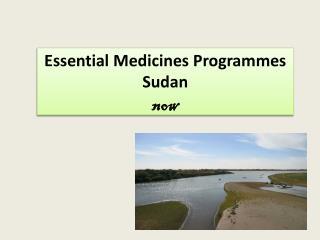 Essential Medicines Programmes Sudan now