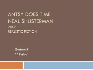 Antsy Does Time Neal Shusterman 2008 Realistic fiction