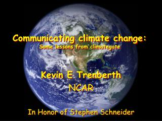 Communicating climate change:  Some lessons from  climategate