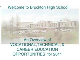 An Overview of VOCATIONAL,TECHNICAL,  CAREER EDUCATION OPPORTUNITIES  for 2011