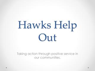 Hawks Help Out