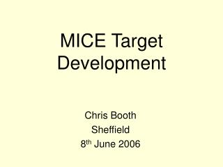 MICE Target  Development