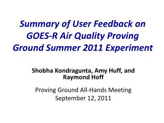 Summary of User Feedback on GOES-R Air Quality Proving Ground Summer 2011 Experiment