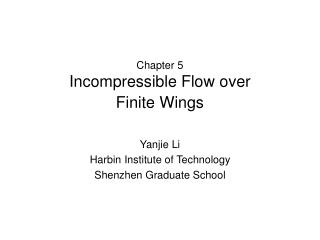Chapter 5 Incompressible Flow over  Finite Wings