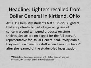 Headline : Lighters recalled from Dollar General in Kirtland, Ohio