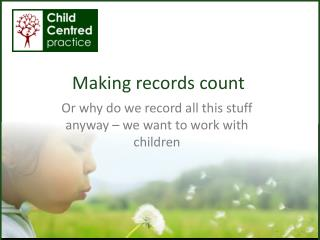 Making  records count