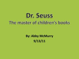 Dr. Seuss The master of children�s books