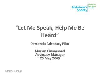 """""""Let Me Speak, Help Me Be Heard"""""""