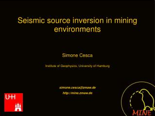 Seismic source inversion in mining environments Simone Cesca