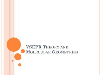 VSEPR Theory and Molecular Geometries