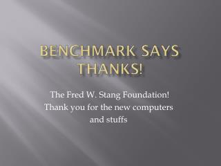 Benchmark says thanks!