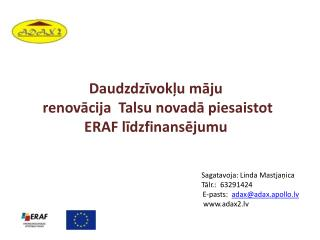 Daudzdzīvokļu māju   renovācija  Talsu novadā piesaistot  ERAF līdzfinansējumu