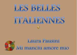 LES BELLES     ITALIENNES                  Laura Pausini          Mi manchi amore mio