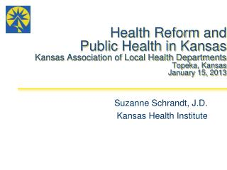 Suzanne Schrandt, J.D. Kansas Health Institute