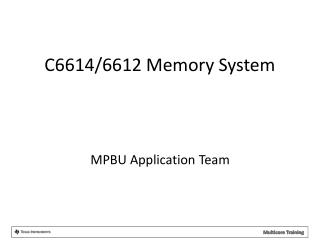 C6614/6612 Memory System
