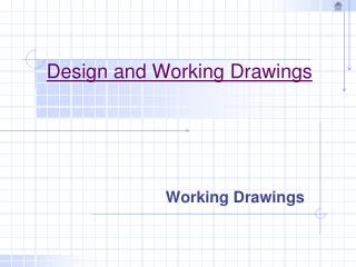 Design and Working Drawings