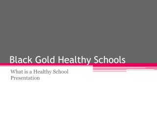 Black Gold Healthy Schools