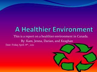 A Healthier Environment