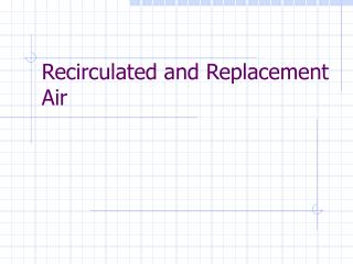 Recirculated and Replacement Air