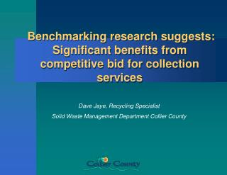 Benchmarking research suggests: Significant benefits from competitive bid for collection services