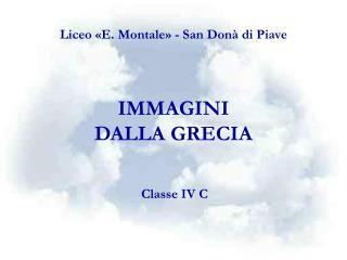 Liceo «E. Montale» - San Donà di Piave IMMAGINI  DALLA GRECIA