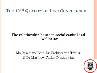 The 10 th  Quality of Life Conference