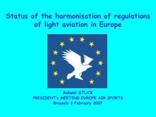 Status of the harmonisation of regulations  of light aviation in Europe