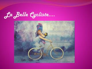 La Belle  Cycliste ….