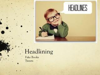 Headlining