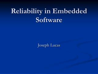 Reliability in Embedded Software