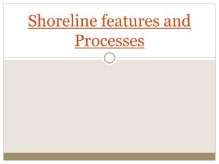 Shoreline features and Processes