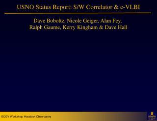 USNO  Status Report: S/W Correlator &  e -VLBI
